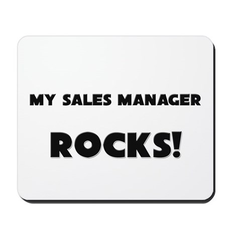 MY Sales Manager ROCKS! Mousepad