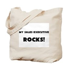 MY Sales Executive ROCKS! Tote Bag