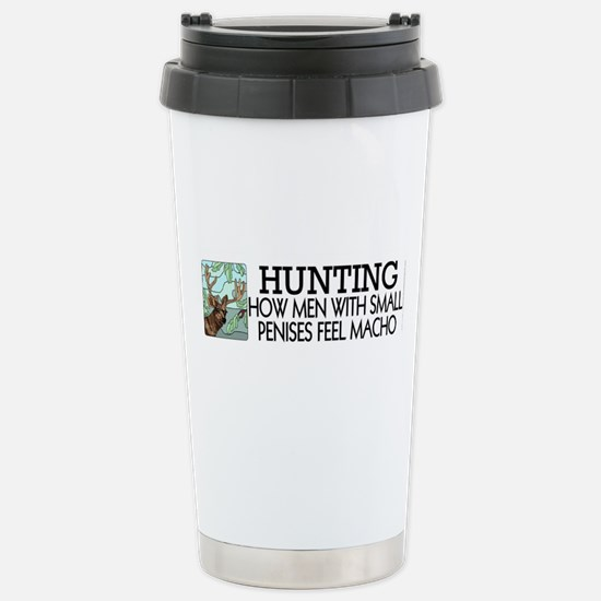 Hunting: How men... Stainless Steel Travel Mug