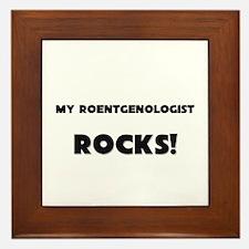 MY Roentgenologist ROCKS! Framed Tile