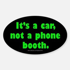 It's A Car, Not A Phone Booth Oval Decal