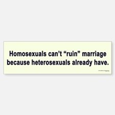 Heterosexuals Ruined Marriage Bumper Sticker #2