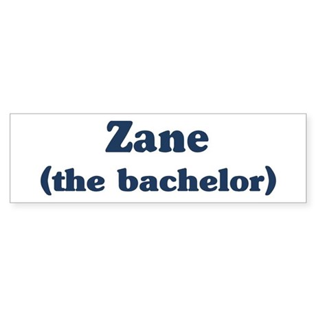 Zane the bachelor Bumper Sticker