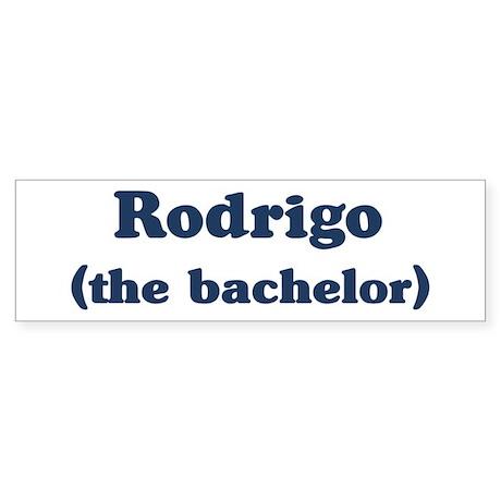 Rodrigo the bachelor Bumper Sticker