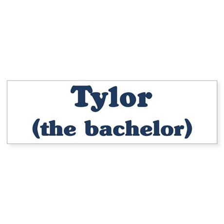 Tylor the bachelor Bumper Sticker