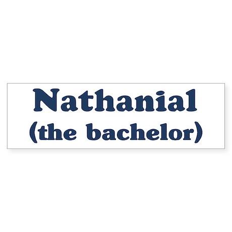 Nathanial the bachelor Bumper Sticker