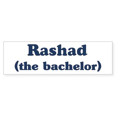 Rashad the bachelor Bumper Sticker