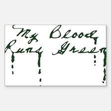 My Blood Runs Green Rectangle Decal