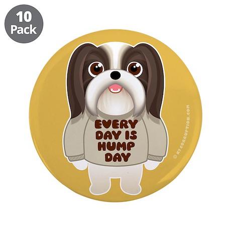 "HUMP DAY Shih Tzu 3.5"" Button (10 pack)"
