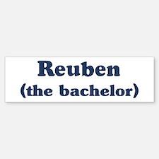 Reuben the bachelor Bumper Bumper Bumper Sticker