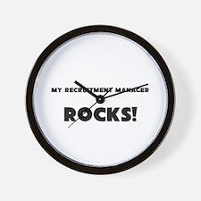 MY Recruitment Manager ROCKS! Wall Clock