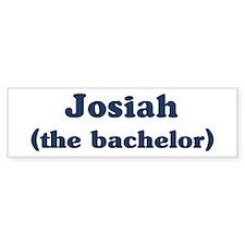 Josiah the bachelor Bumper Bumper Sticker