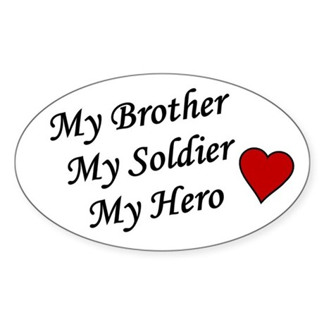 My Brother My Soldier My Hero Oval Sticker