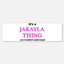 It's a Jakayla thing, you would Bumper Bumper Bumper Sticker