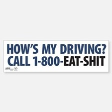 """How's My Driving?"" Bumper Bumper Bumper Sticker"