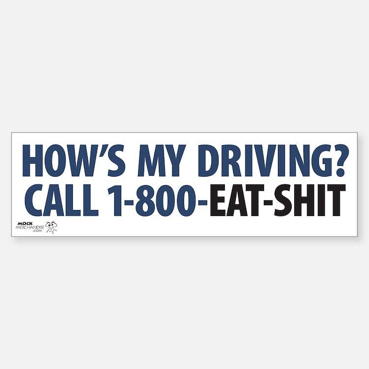"""""""How's My Driving?"""" Bumper Bumper Bumper Sticker"""