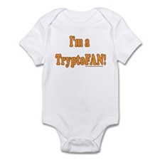 I'm a TryptoFAN! Infant Bodysuit