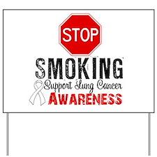 Stop Smoking Lung Cancer Yard Sign