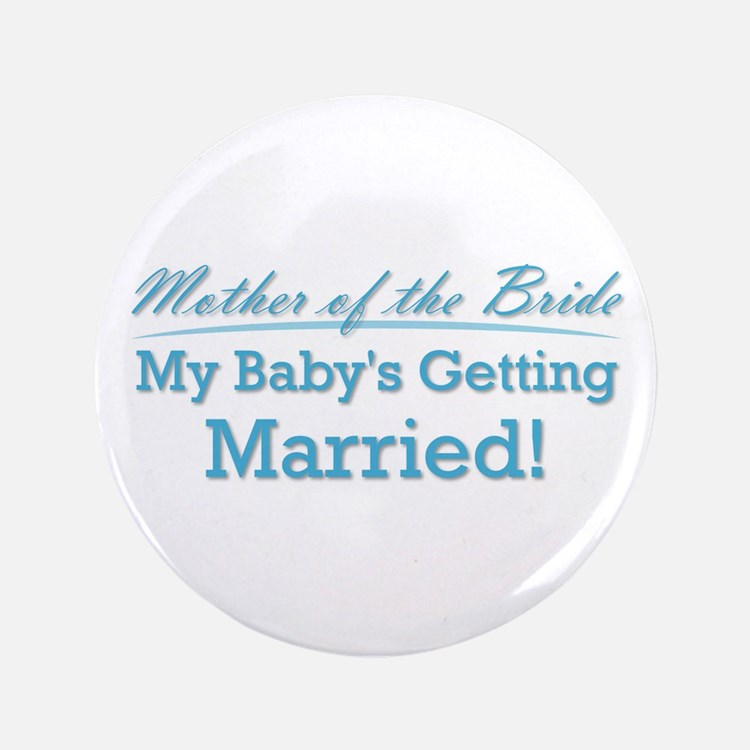 """Funny Mother of the Bride 3.5"""" Button"""