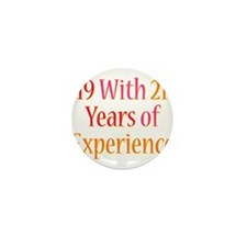 21 Years Experience Mini Button