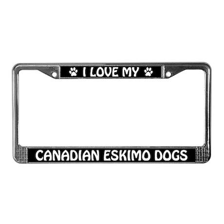 I Love My Canadian Eskimo Dogs License Plate Frame