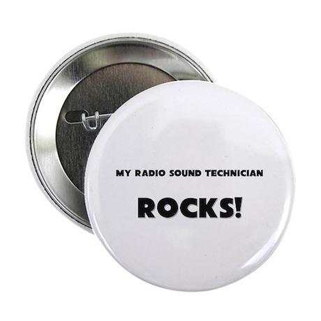 "MY Radio Sound Technician ROCKS! 2.25"" Button (10"