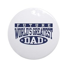 Future World's Greatest Dad Ornament (Round)