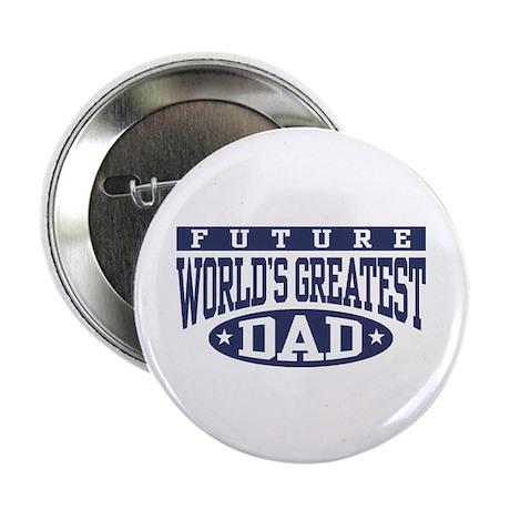 "Future World's Greatest Dad 2.25"" Button"