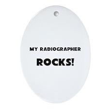 MY Radiographer ROCKS! Oval Ornament