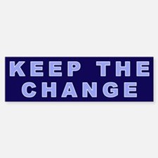 Keep The Change Bumper Bumper Bumper Sticker