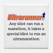 Any Idiot can run a marathon Tile Coaster