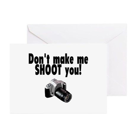 Don't Make Me Shoot You Greeting Cards (Pk of 20)