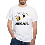 Funny slogan Bee White T-Shirt