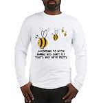 Funny slogan Bee Long Sleeve T-Shirt