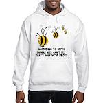 Funny slogan Bee Hooded Sweatshirt