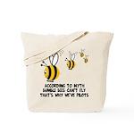 Funny slogan Bee Tote Bag