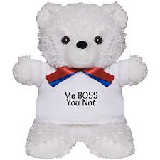 Me Boss You Not Teddy Bear
