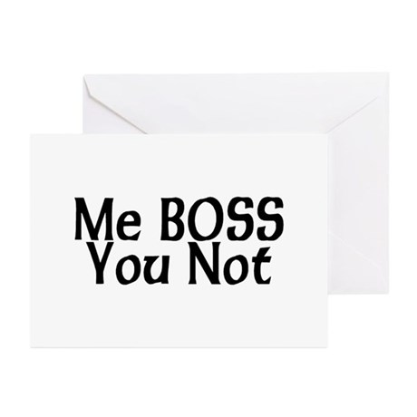 Me Boss You Not Greeting Cards (Pk of 10)