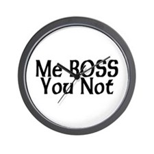 Me Boss You Not Wall Clock