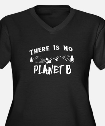 There is No Planet B - Save the Earth Day Plus Siz