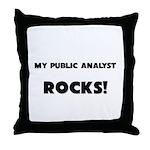 MY Public Analyst ROCKS! Throw Pillow