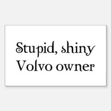 Stupid, shiny volvo owner Rectangle Sticker 50 pk