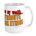Redistribute My Work Ethic Large Mug