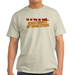 Redistribute My Work Ethic Light T-Shirt