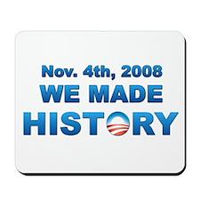 We Made History - Obama Mousepad