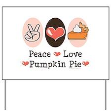 Peace Love Pumpkin Pie Yard Sign