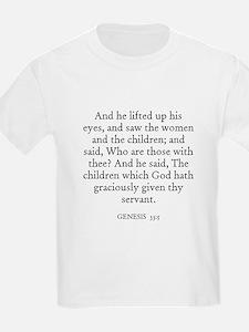 GENESIS  33:5 Kids T-Shirt