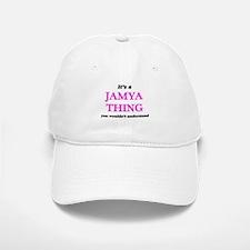 It's a Jamya thing, you wouldn't under Baseball Baseball Cap