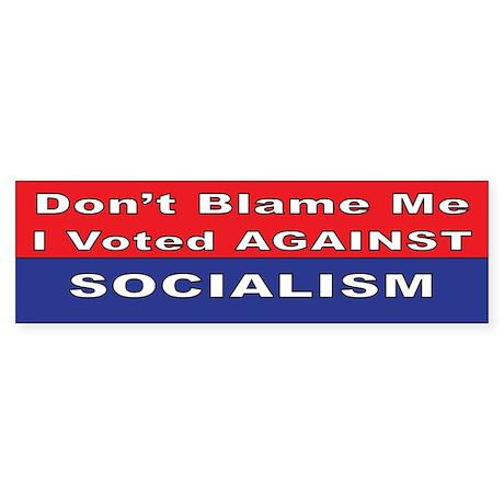 Against Socialism Bumper Sticker