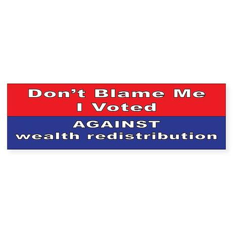 against wealth redistribution Bumper Sticker